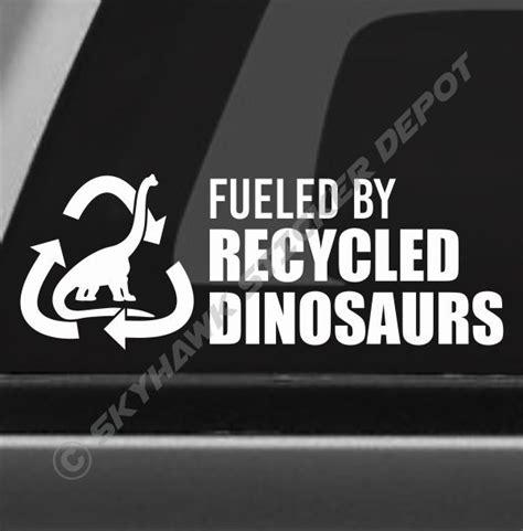 Bordiran Emblem Loud Bad fueled by recycled dinosaurs bumper sticker vinyl decal jdm car truck gas ebay