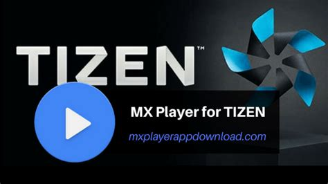 tizen apk mx player apk for tizen os samsung phones