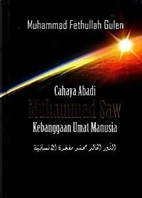Buku Islam Fethullah Gullen Cahaya Al Quran Bagi Seluruh Mahluk cahaya abadi muhammad saw kebanggan umat manusia sejarah sirah biografi
