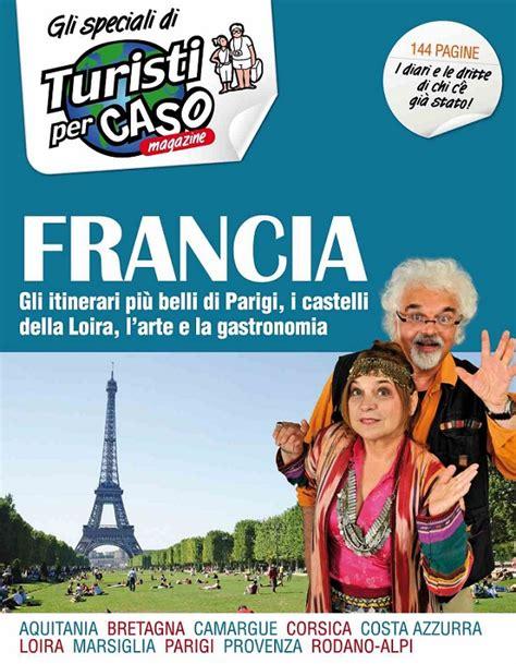 turisti per caso magazine speciali no 10 francia 2014