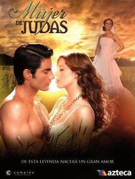 poster de novelas y series la mujer de judas mexican tv series wikipedia
