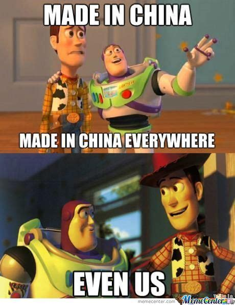 Buzz Everywhere Meme - when you buy a toy made in china memes best collection of