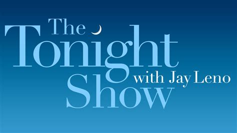 what is on tonight the tonight show with leno late comedy nbc