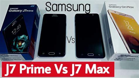 Samsung J7 Max Vs J7 Prime Samsung Galaxy J7 Prime Vs J7 Max On Max Diffence