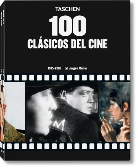 100 clasicos del cine 3836556162 100 cl 225 sicos del cine de taschen midi format libros