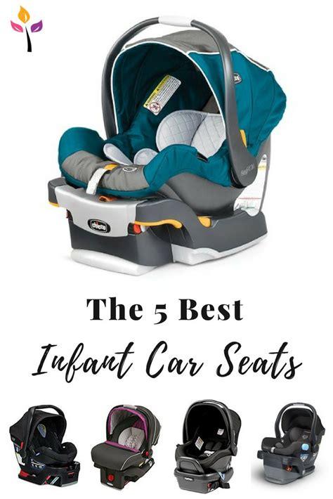 best car seats for infants best 25 infant car seats ideas on infant car