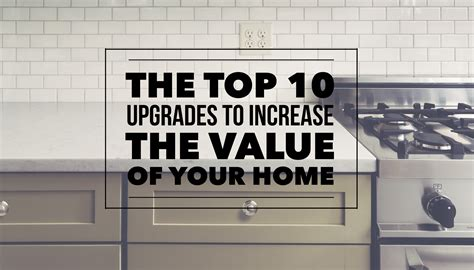 top 10 upgrades to increase the value of your home the