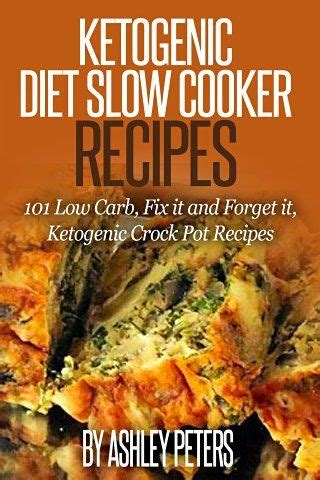 the ketogenic crock pot cookbook easy delicious ketogenic crock pot recipes to help you lose weight fast books 17 best ideas about ketogenic cookbook on