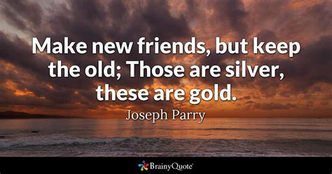 new friendship quotes make new friends but keep the those are silver