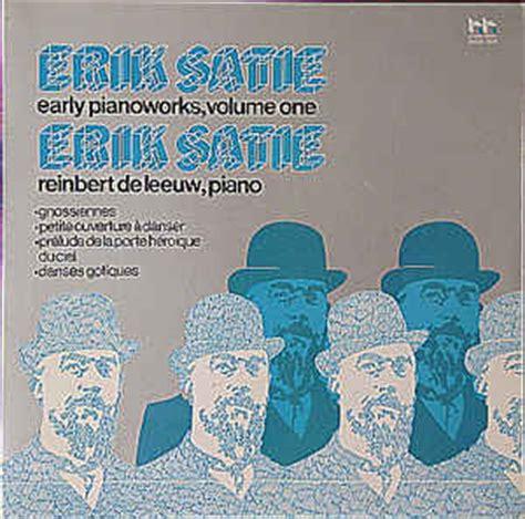 Erik Satie Piano Works Vinyl - erik satie reinbert de leeuw early piano works volume