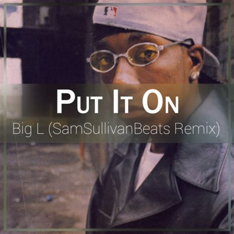 put it on big l the illixer 187 an elite source of urban entertainment