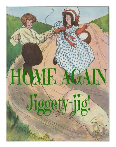 check out my page home again jiggety jig