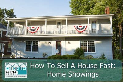 how to sell a house fast home showings part 2 sell
