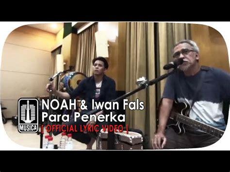 download mp3 iwan fals feat noah para penerka download videos 3gp mp4 mp3 wapistan info