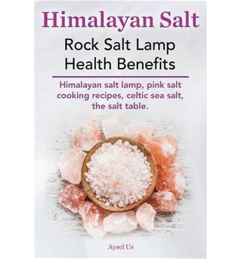 health benefits of salt ls himalayan rock salt health benefits the benefits of