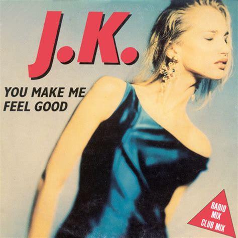 download mp3 feel good you make me feel good by jk on mp3 wav flac aiff alac