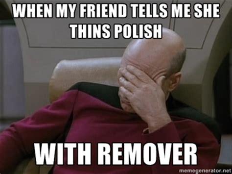 Nail Polish Meme - nail polish fail memes