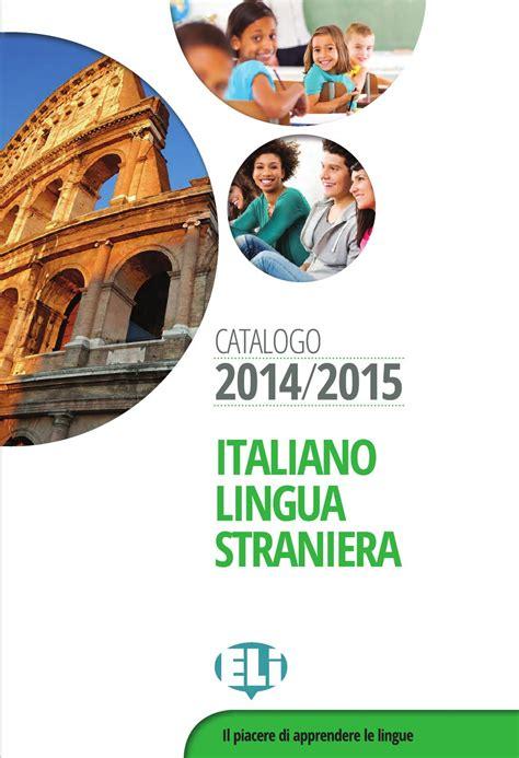 eli casa editrice ils catalogo 2014 2015 eli by eli publishing issuu