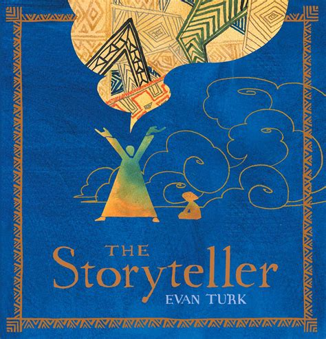 the storyteller the storyteller book by evan turk official publisher page simon schuster