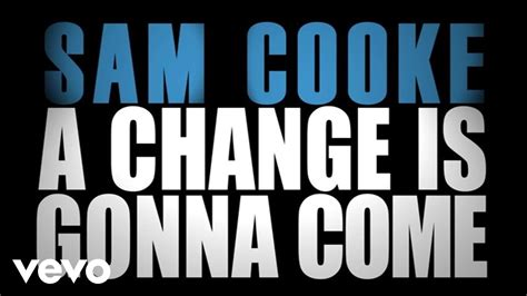 cook chagne sam cooke a change is gonna come official lyric video