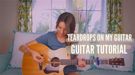 tutorial guitar taylor swift teardrops on my guitar taylor swift guitar tutorial