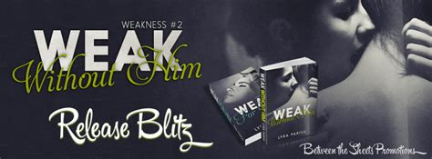 Giveaway Weakness - release blitz and giveaway weak without him weakness 2 by lyra parish