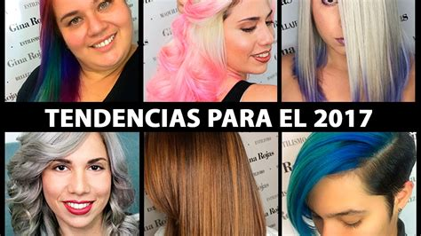 tendencias pelo 2017 tendencias en cabello 2017 youtube