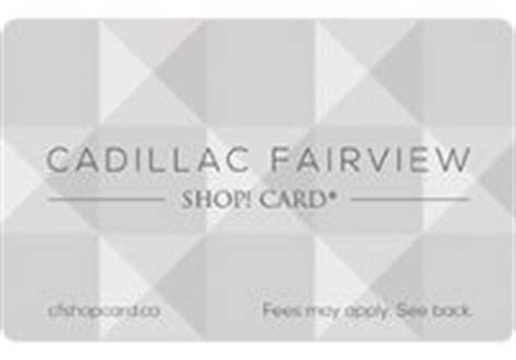 Cadillac Gift Card - cadillac fairview shop card gift cards earn rewards on cadillac fairview shop card