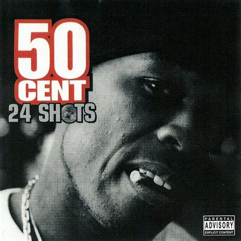Cent Albums Download | 24 shots 50 cent mp3 buy full tracklist
