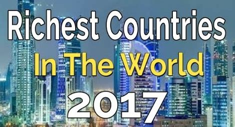 richest country in the world list 2017 archives dailys