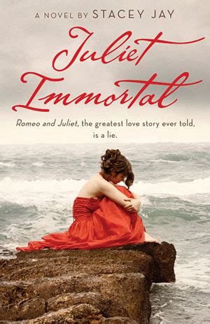 immortal a soon to be true story books book review juliet immortal by stacey