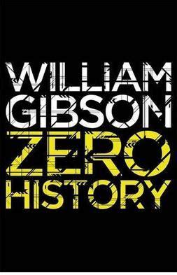 Pattern Recognition Spook Country Zero History   zero history wikipedia