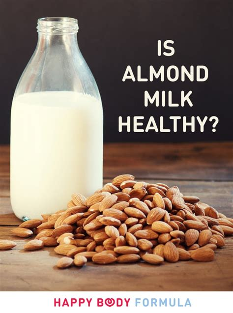 Milk For Health And by Is Almond Milk Healthy Happy Formula