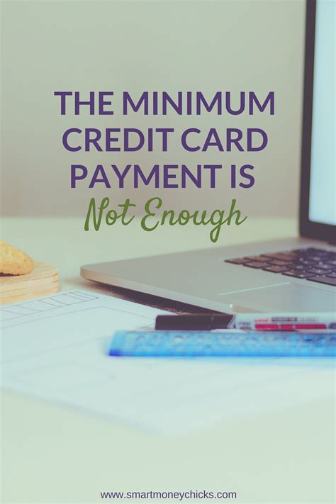 make minimum payment on credit card the minimum credit card payment is not enough smart