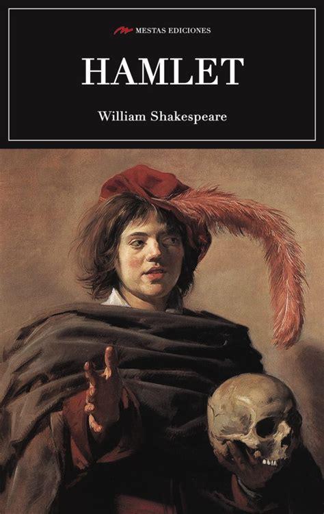 Hamlet William Shakespeare hamlet de william shakespeare mestas ediciones mestas