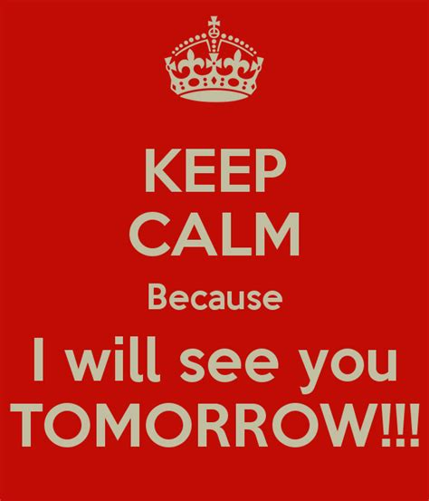 see you tomorrow i you books keep calm because i will see you tomorrow poster