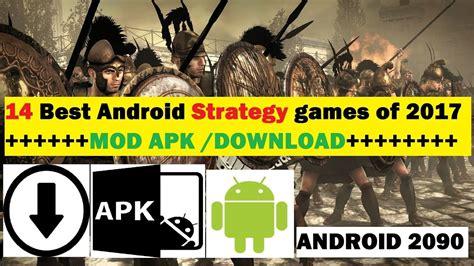 best android strategy 14 best android strategy of 2017 mod apk