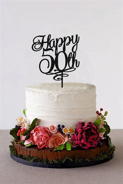 50th birthday cakes happy 50th birthday cake topper 50 years anniversary cake