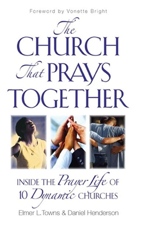 the in the of the church the dynamic of god books the church that prays together inside the prayer of