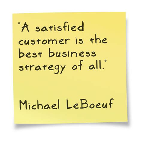 The Best Of Business a satisfied customer is the best business strategy of all