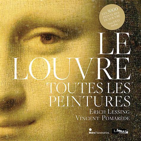 the louvre all the paintings boutiques de mus 233 es