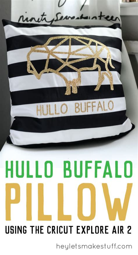 hullo pillow hullo buffalo pillow with the cricut explore air 2