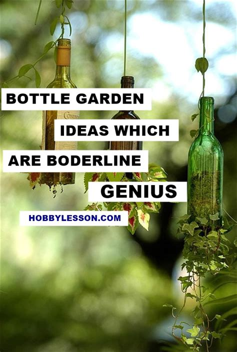 Backyard Ideas That Are Borderline Genius 30 Bottle Garden Ideas Which Are Borderline Genius