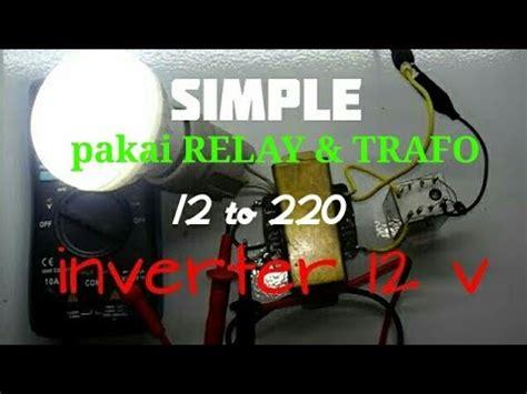 membuat lu led 12 volt mini inverter simpel dengan relay 12 volt mu