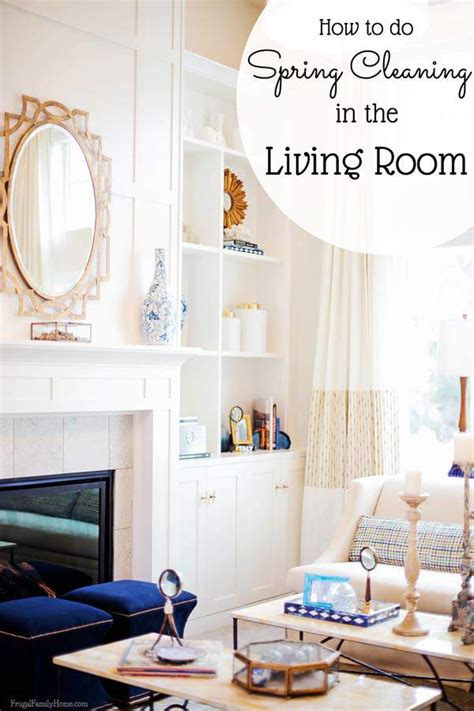 how to clean your living room how to do spring cleaning in the living room