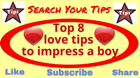 8 To Impress Your by Top 8 Tips To Impress A Boy