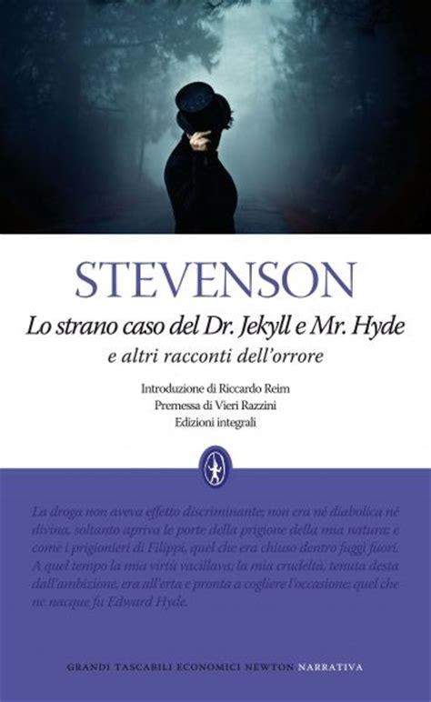 lo strano caso di dr jekyll e mr hyde lo strano caso dr jekyll e mr hyde newton compton