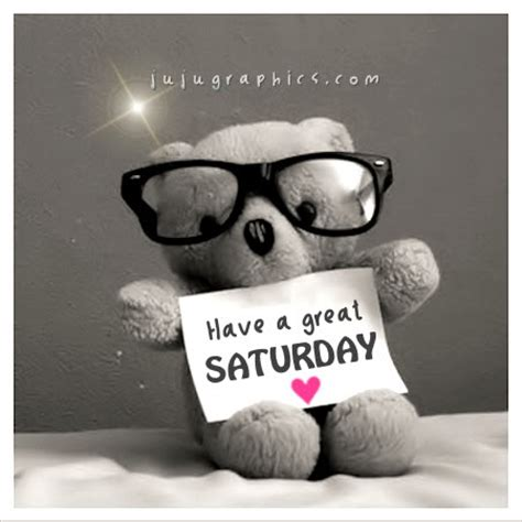 great saturday  graphics quotes comments images   myspace facebook