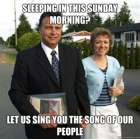 Sunday Morning Memes - sleeping in this sunday morning let us sing you the song