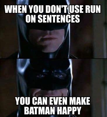 Meme Sentences - meme creator when you don t use run on sentences you can